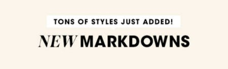Tons of New Markdowns