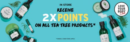 Receive 2X Points on All Tea Tree Products from The Body Shop