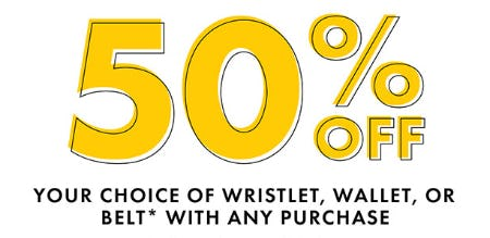 50% Off on Your Choice of Wristlet, Wallet, or Belt with Any Purchase