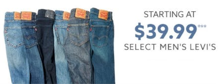 Starting at $39.99 Select Men's Levi's