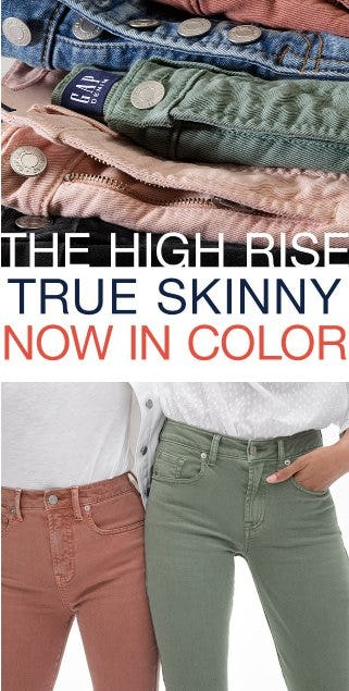 The High Rise True Skinny Now in Color from Gap