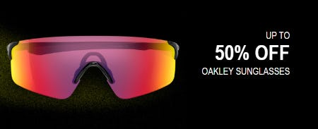 Up to 50% Off Oakley Sunglasses from Oakley
