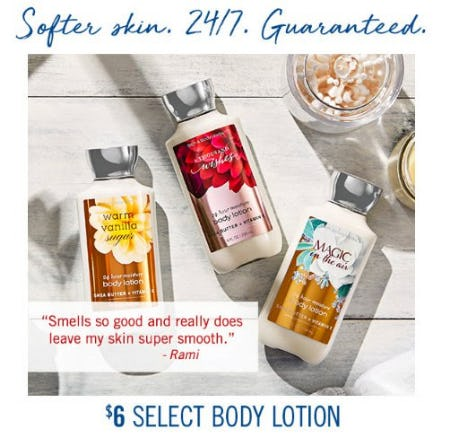 $6 Select Body Lotion from Bath & Body Works