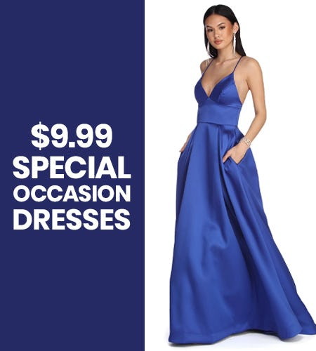 $9.99 SPECIAL OCCASION DRESSES from Windsor
