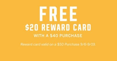 Free $20 Reward Card With a $40 Purchase
