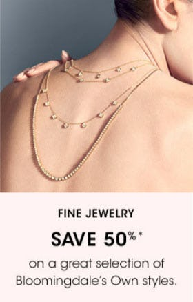 Fine Jewelry Save 50% from Bloomingdale's