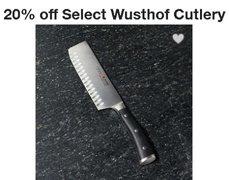 20% Off Select Wusthof Cutlery from Crate & Barrel