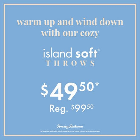 Cozy new throws / limited time price $49.50 from Tommy Bahama