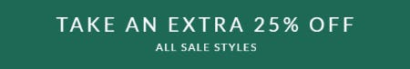 Take an Extra 25% Off on All Sale Styles