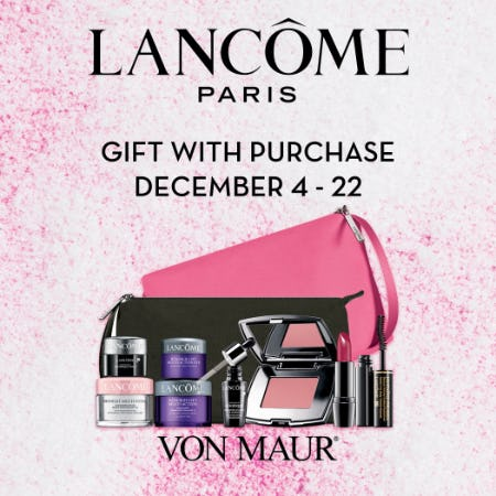 Lancome Holiday Gift with Purchase from Von Maur