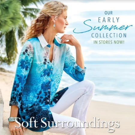 Shop our Early Summer Collection! In Stores Now!