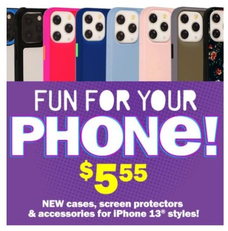 $5.55 New Cases, Screen Protectors and Accessories for iPhone 13 Styles from Five Below