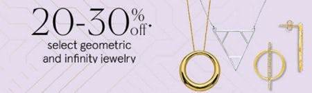 20-30% Off Select Geometric and Infinity Jewelry