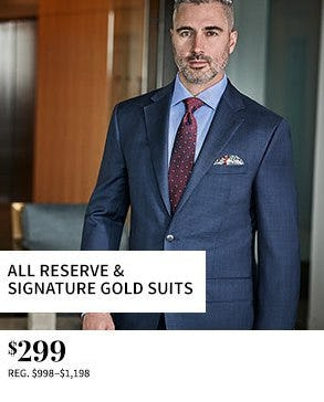 All Reserve & Signature Gold Suits $299 from Jos. A. Bank