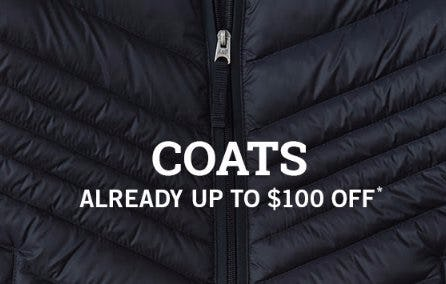Coats Already up to $100 Off