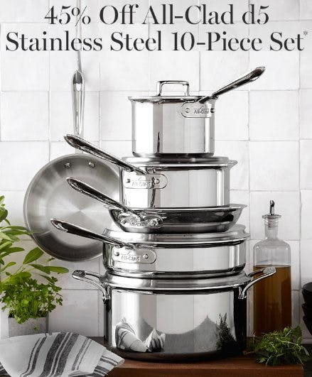 45% Off All-Clad d5 Stainless Steel 10-Piece Set from Williams-Sonoma