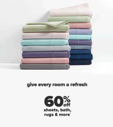60% Off Sheets, Bath, Rugs & More