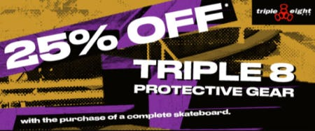 25% Off Triple 8 Protective Gear