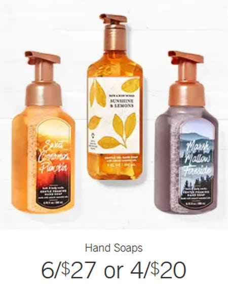 Hand Soaps 6 for $27 or 4 for $20