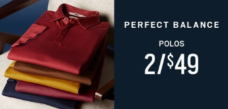 Polos 2 for $49 from Men's Wearhouse
