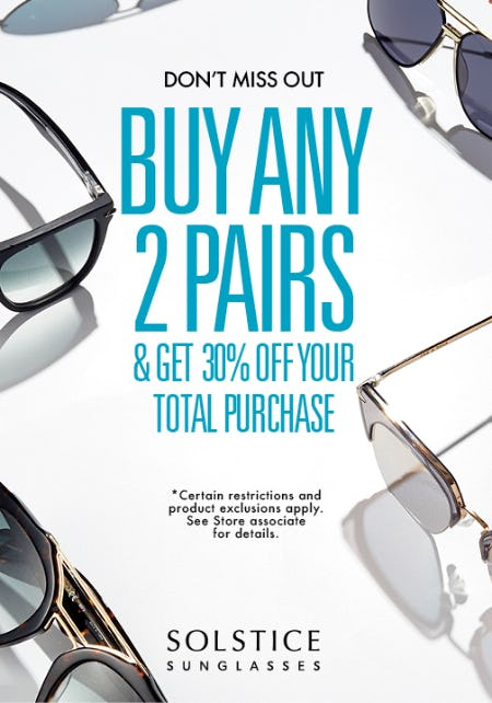 BUY ANY 2 PAIRS & GET 30% OFF YOUR TOTAL PURCHASE from Solstice Sunglass Boutique