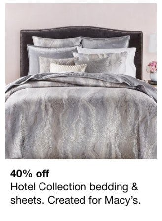 40% Off Hotel Collection Bedding and Sheets