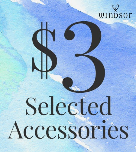 $3 ACCESSORIES! from Windsor