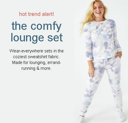 The Comfy Lounge Set from maurices