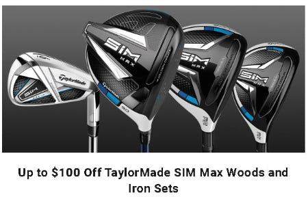 Up to $100 Off TaylorMade SIM Max Woods and Iron Sets from Dick's Sporting Goods
