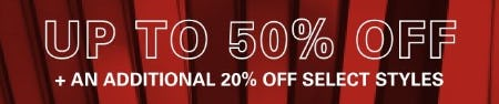Up to 50% Off plus an Additional 20% Off Select Styles