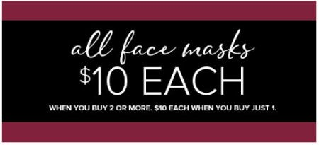 All Face Masks $10 Each When You Buy 2 or More from Woodlands Anc Acq/New York & Co
