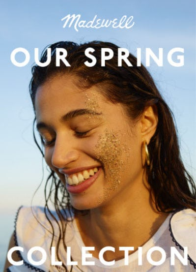 Our Spring Collection from Madewell