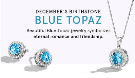 December's Birthstone: Blue Topaz from Kay Jewelers