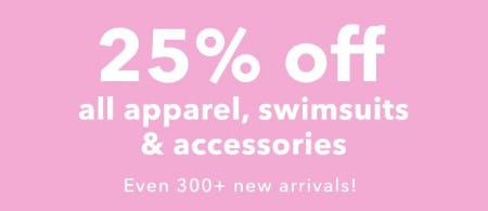 25% Off All Apparel, Swimsuits & Accessories