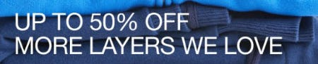 Up to 50% Off More Layers We Love