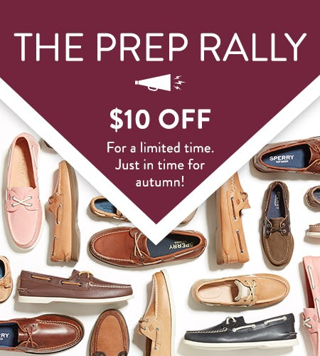THE SPERRY PREP RALLY: $10 OFF SELECT STYLES from Sperry Top-Sider