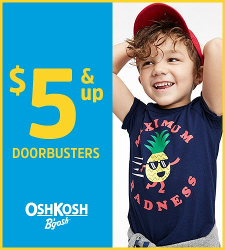 $5 and up Doorbusters* from Oshkosh B'gosh
