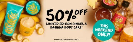 50% Off Limited Edition Ginger & Banana Body Care from The Body Shop