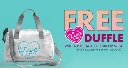Free Duffle with $100 or More Purchase from Justice