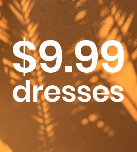 $9.99 SALE DRESSES! from Windsor