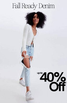 Fall Ready Denim up to 40% Off