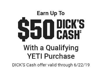 Earn up to $50 Dick's Cash with a Qualifying YETI Purchase from Dick's Sporting Goods
