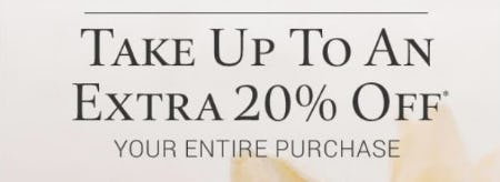 Up to an Extra 20% Off your Entire Purchase