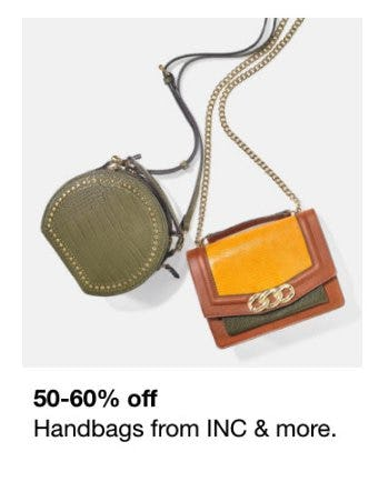 50-60% Off Handbags from INC and More from Macy's Men's & Home & Childrens