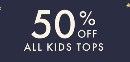50% Off All Kids Tops