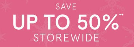 Save up to 50% Storewide