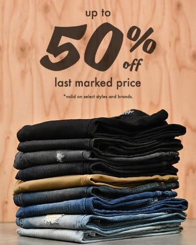 Denim & Pants up to 50% Off Last Marked Price