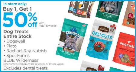 BOGO 50% Off our Entire Stock of Dog Treats from Petco Supplies & Fish