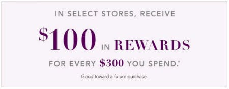 Receive $100 in Rewards for Every $300 you Spend