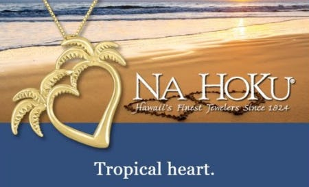 The Gift of Na Hoku for Valentine's Day